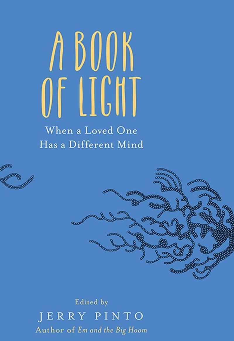 A Book of Light: When a Loved One Has A Different Mind by Jerry Pinto