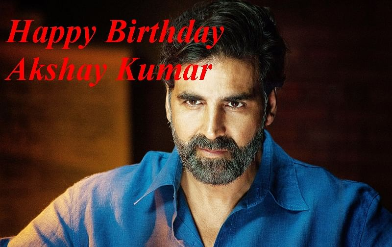 Happy Birthday Akshay Kumar – the Khiladi-cum-Comedy King