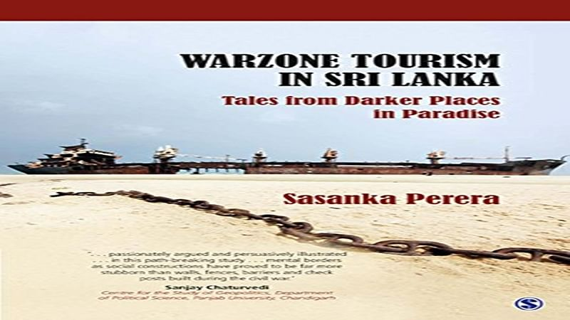 Warzone Tourism in Sri Lanka: Tales from Darker Places in Paradise: Review