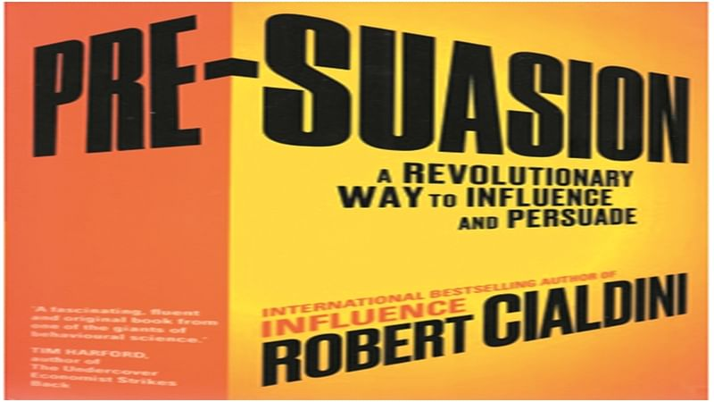 PRE-SUASION: A Revolutionary Way to Influence and Persuade- Review