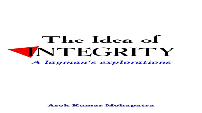 The Idea of Iintegrity: A Layman's explorations- Review