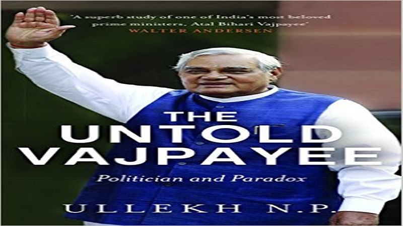 The Untold Vajpayee: Politician and Paradox- Review