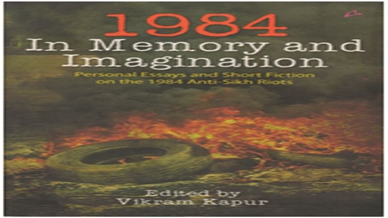 1984 In memory and imagination- Personal Essays and Stories on the 1984 Anti-Sikh Riots: Review
