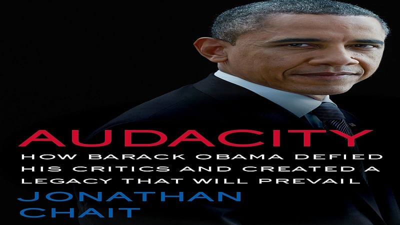 Audacity: How Barack Obama Defied His Critics and Created a Legacy That Will Prevail: Review