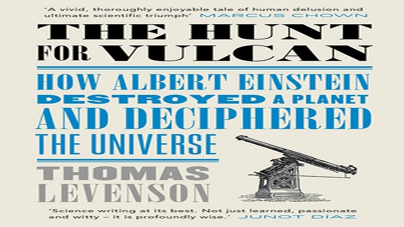 The Hunt for Vulcan: How Albert Einstein Destroyed a Planet and Deciphered the Universe- Review