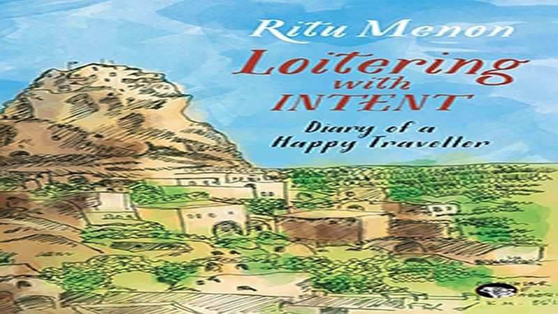 Loitering with Intent: Diary of a Happy Traveller- Review
