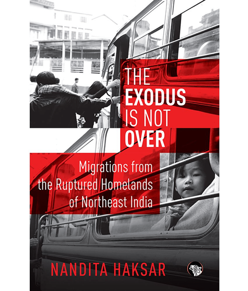 The Exodus is Not Over: Migrations from the Ruptured Homelands of Northeast India- Review