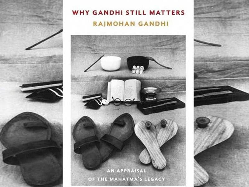 Why Gandhi Still Matters: An Appraisal of the Mahatma's Legacy- Review