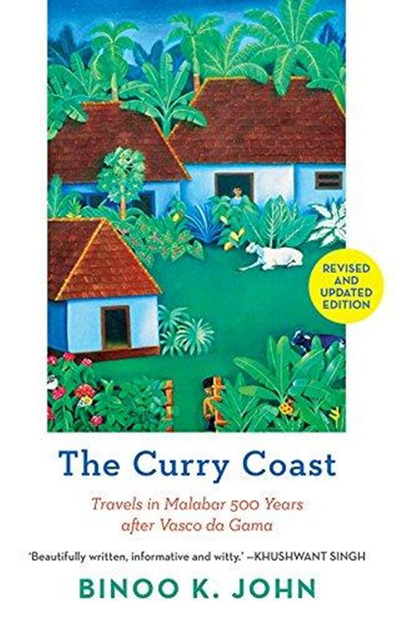 The Curry Coast: Travels in Malabar 500 Years after Vasco da Gama-Review