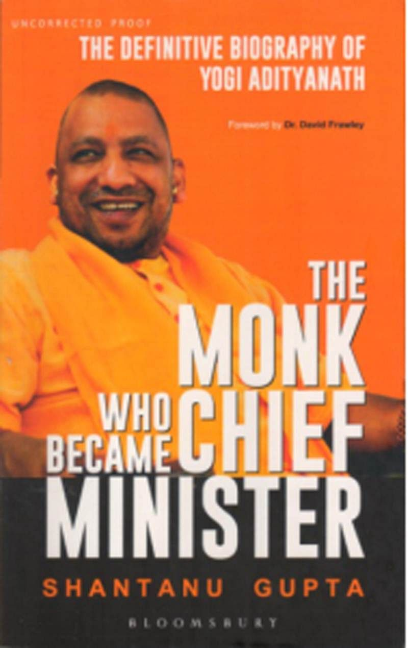 The Monk Who Became Chief Minister: The Definitive Biography of Yogi Adityanath- Review