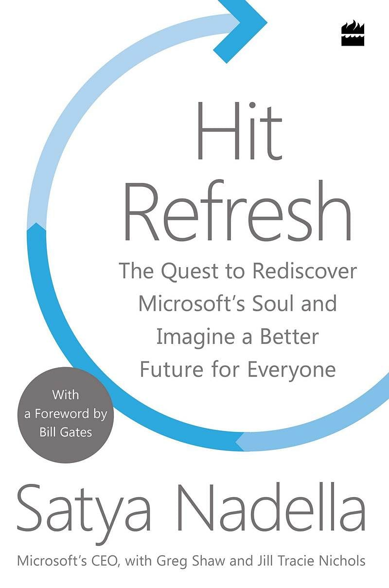 Hit Refresh: The Quest to Rediscover Microsoft's Soul and Imagine a Better Future for Everyone- Review