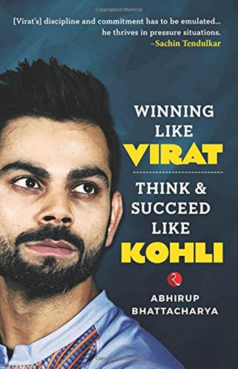Winning Like Virat: Think and Succeed like Kohli by Abhirup Bhattacharya- Review