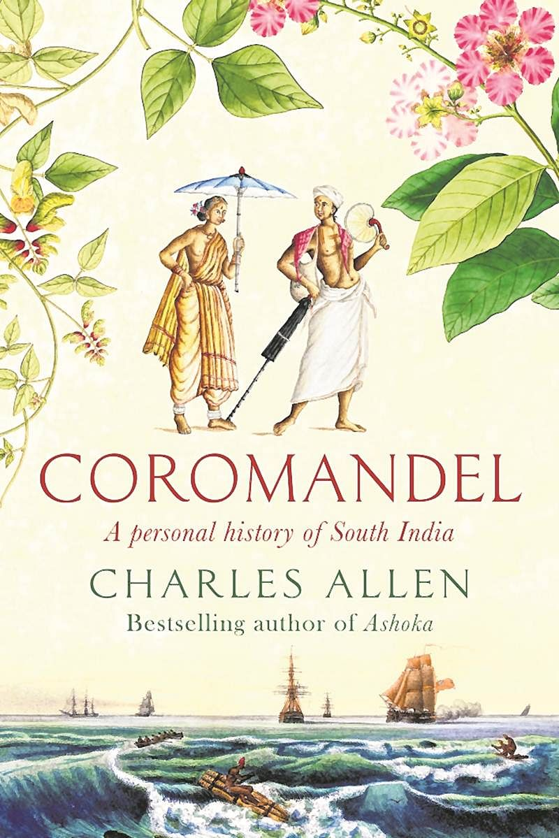 Coromandel: A Personal History of South India by Charles Allen- Review