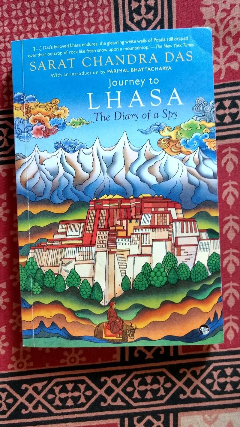 Journey to Lhasa: The Diary of a Spy by Sarat Chandra Das and Parimal Bhattacharya- Review