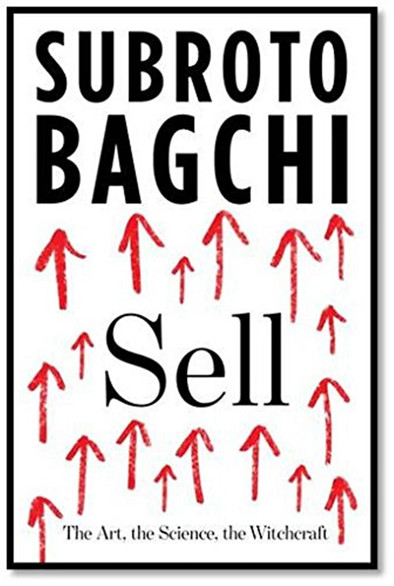 Sell: The Art, the Science, the Witchcraf by Subroto Bagchi: Review