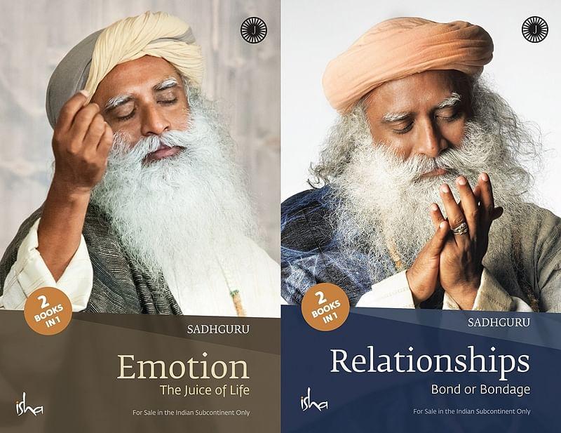 Relationships (Bond or Bondage) / Emotion (The Juice of Life) by Sadhguru: Review