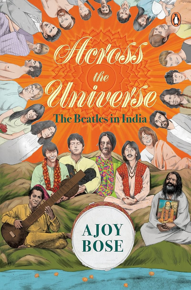 Across the Universe: The Beatles in India by Ajoy Bose- Review