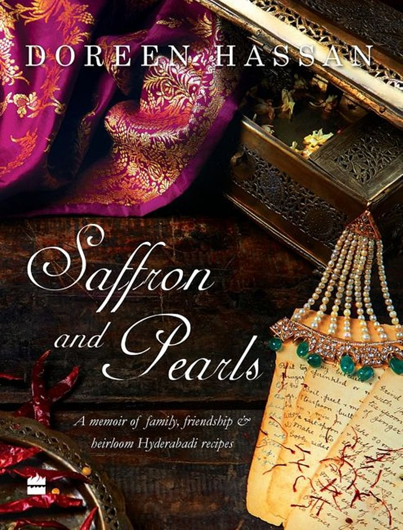 Saffron and Pearls: A Memoir of Family, Friendship & Heirloom Hyderabadi Recipes by Doreen Hassan- Review