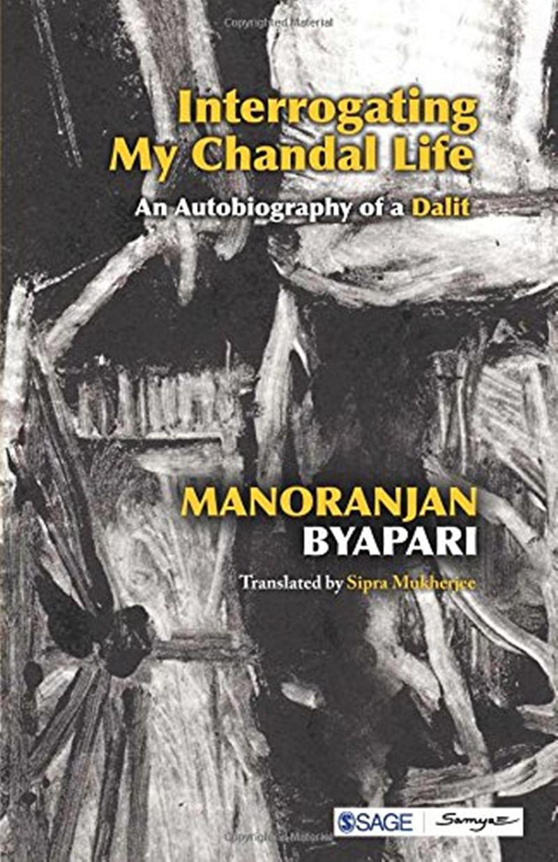 Interrogating My Chandal Life: An Autobiography of a Dalit Paperback by Manoranjan Byapari, Sipra Mukherjee-Review