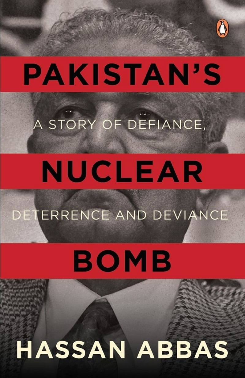 Pakistan's Nuclear Bomb: A Story Of Defiance, Deterrence And Deviance by Hassan Abbas-Review