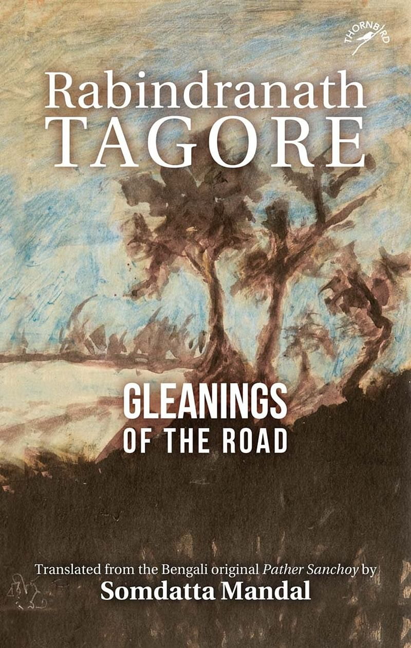 Gleanings of the Road by Rabindranath Tagore: Review