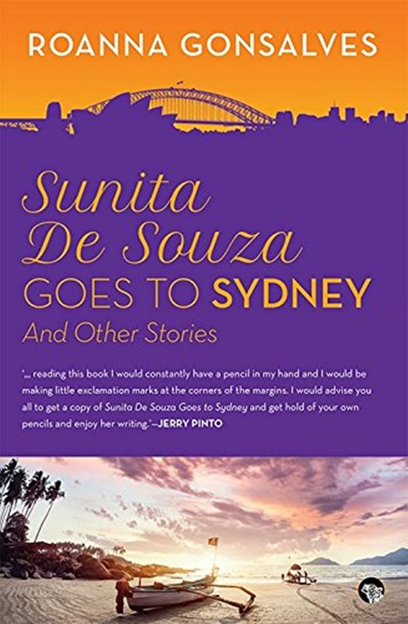 Sunita De Souza Goes to Sydney: And Other Stories by Roanna Gonsalves-Review