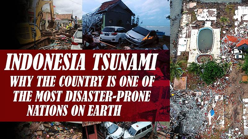 Indonesia Tsunami: Why the country is one of the most disaster-prone nations on earth