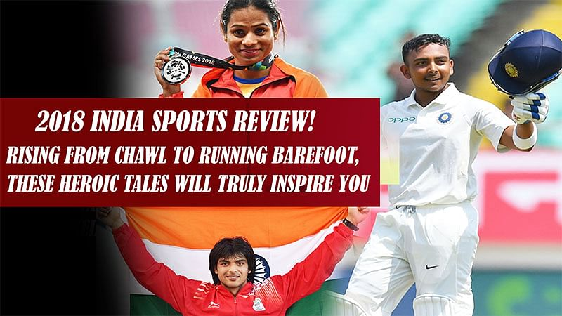 2018 India Sports Review! Rising From Chawl To Running Barefoot,These Heroic Tales Will Truly Inspire You