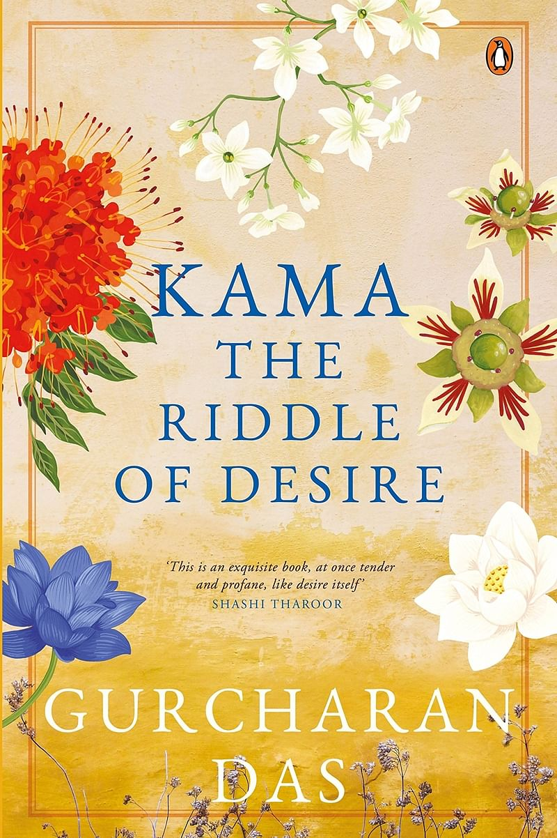 Kama: The Riddle of Desire by Das Gurcharan- Review