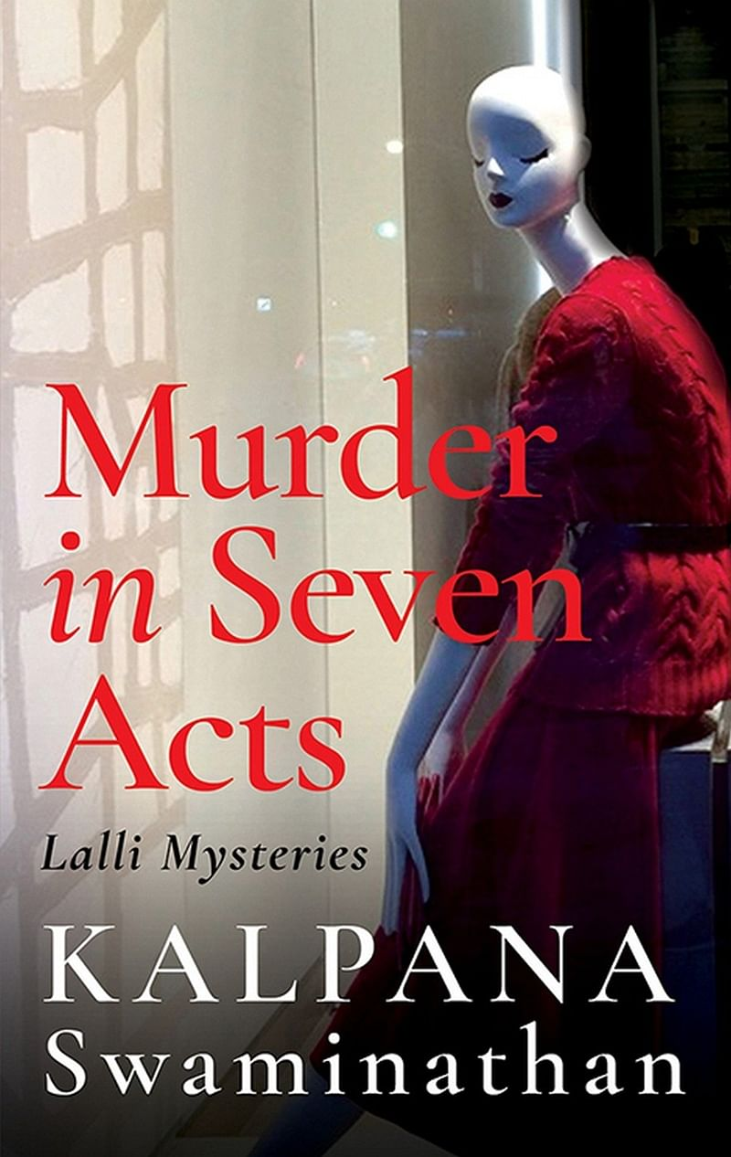 Murder in Seven Acts: Lalli Mysteries by Kalpana Swaminathan- Review