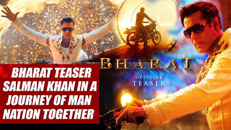 Watch BHARAT Teaser: Salman Khan In A Journey Of Man And Nation Together