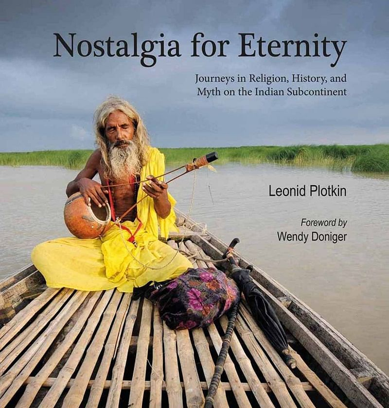 Nostalgia for Eternity: Journeys in Religion, History, and Myth on the Indian Subcontinent by Leonid Plotkin: Review
