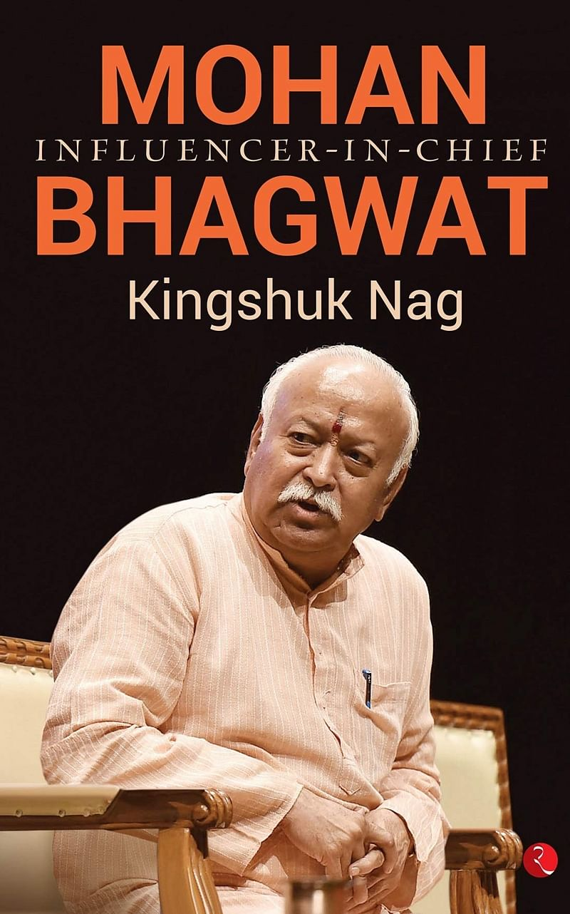 Mohan Bhagwat: Influencer-in-Chief by Kingshuk Nag- Review