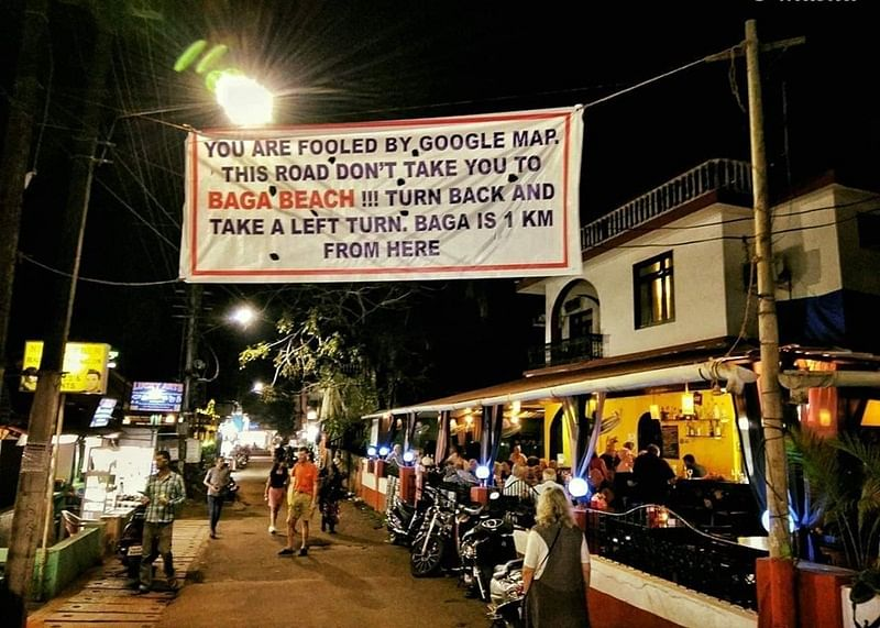 "Google Gaps! After Maps messes up route to Goa's Baga beach, locals put up banner saying, ""You are fooled by Google Maps"""