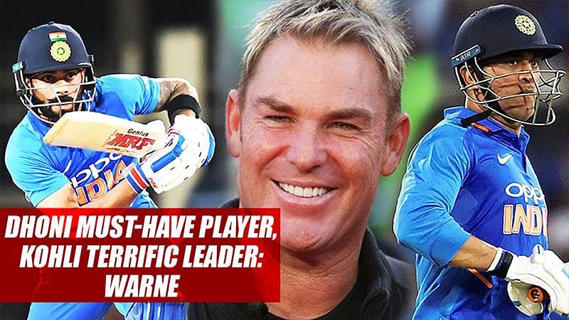 Dhoni Must-Have Player, Kohli Terrific Leader: Warne