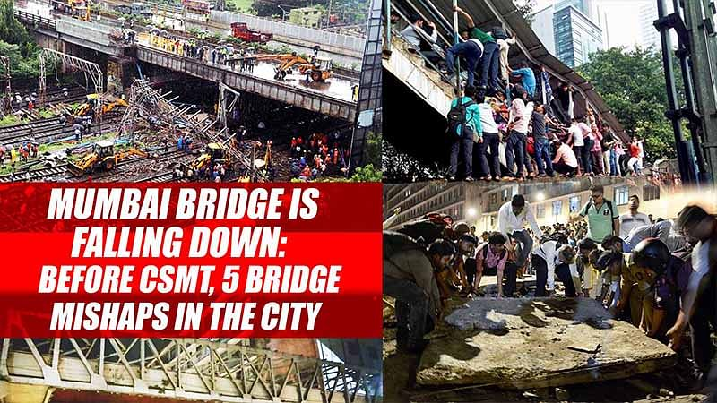 Mumbai bridge is falling down: Before CSMT, 5 bridge Mishaps In The City