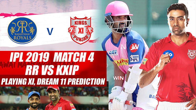 IPL 2019 Match 4 RR vs KXIP Playing XI, Dream 11 Prediction