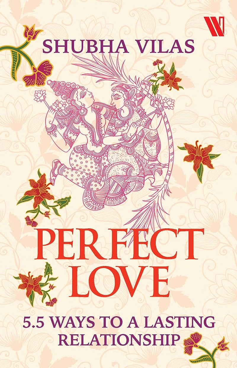 Perfect Love: 5.5 Ways to a Lasting Relationship by Shubha Vilas- Review
