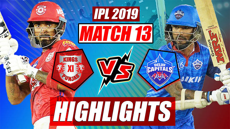 IPL 2019 Match 13 KXIP vs DC: Highlights, Turning Points