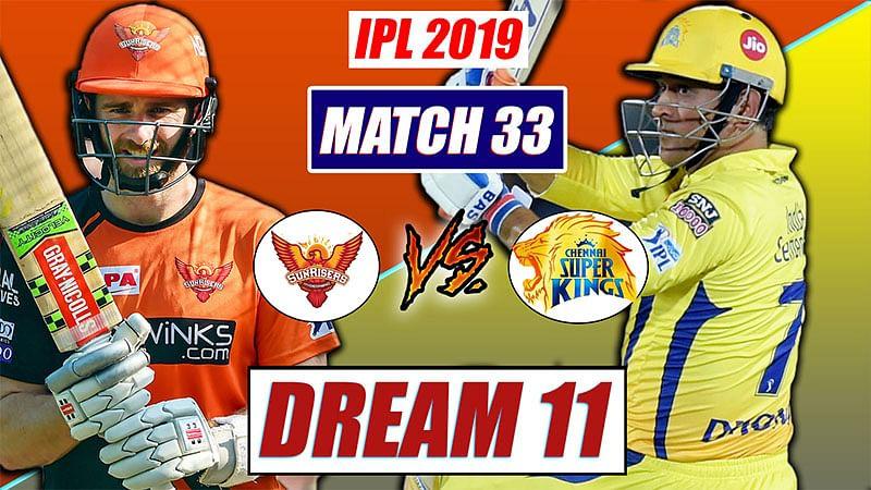 SRH vs CSK IPL 2019 Match 33 | Playing 11 Dream 11 Prediction,  Fantasy Teams For SRH vs CSK
