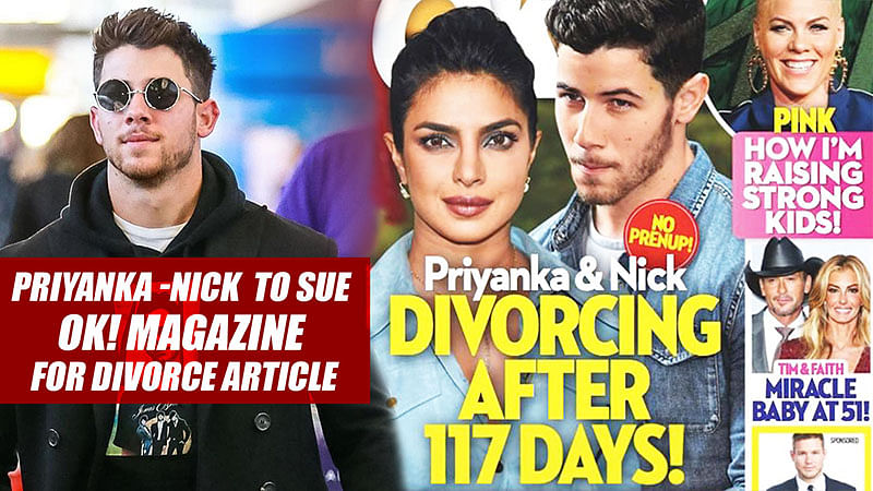 Priyanka Chopra, Nick Jonas To Sue Ok! Magazine For Divorce Article