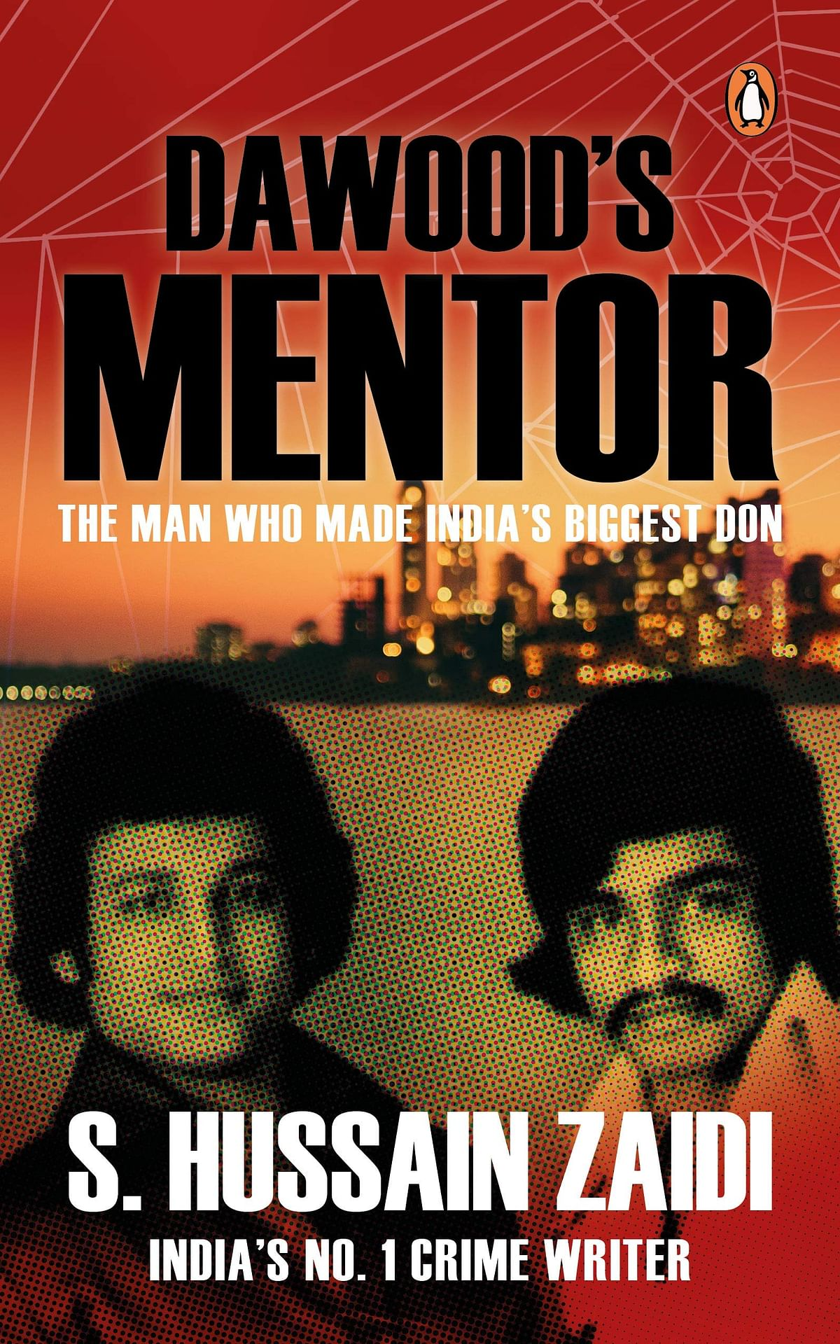 Dawood's Mentor: The Man Who Made India's Biggest Don by S. Hussain Zaidi – Review