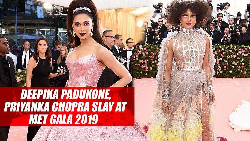 Deepika Padukone, Priyanka Chopra slay at MET Gala 2019