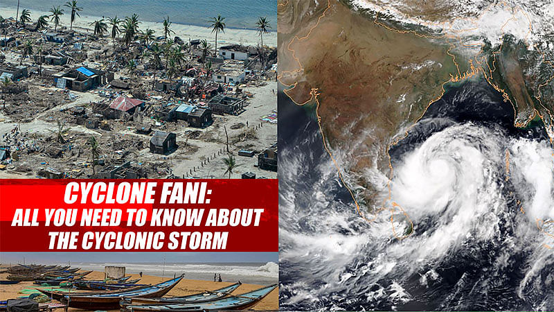 Cyclone Fani: All You Need To Know About The Cyclonic Storm