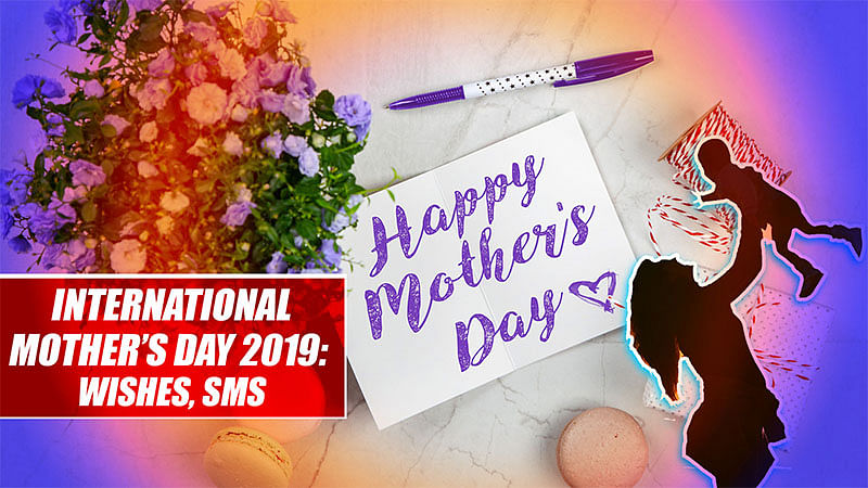 International Mother's Day 2019: Wishes, SMS To Share On WhatsApp, Facebook, Instagram