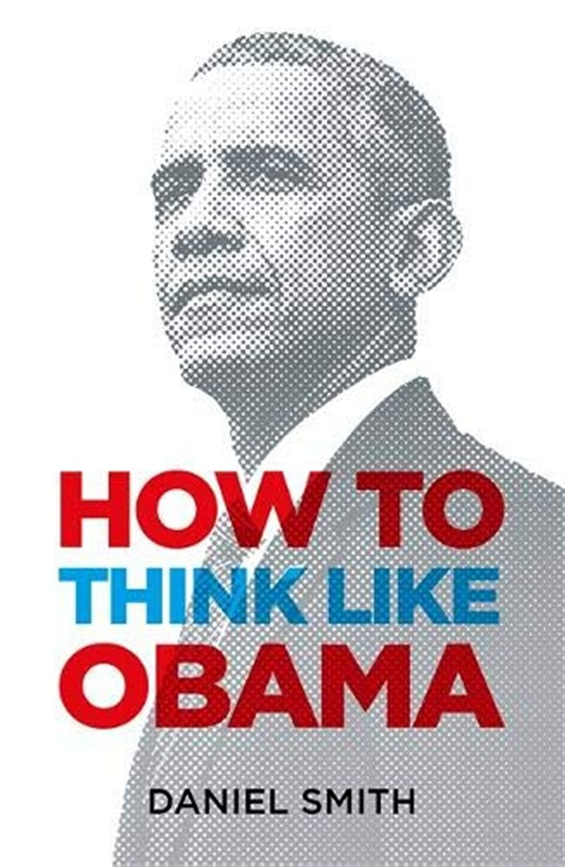 How to think like Obama by Daniel Smith – Review