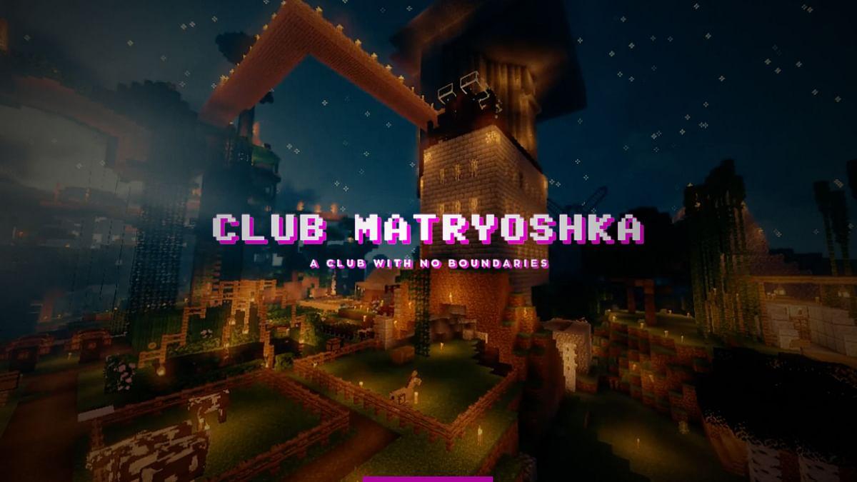 Club Matryoshka: A Club With No Boundaries