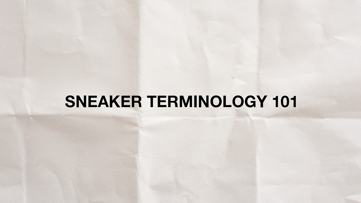Sneaker Terminology 101