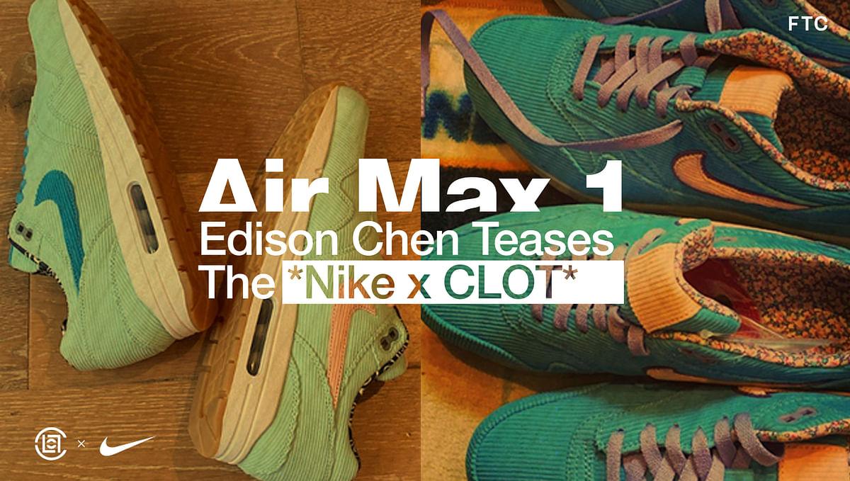 Edison Chen Teases The Nike x CLOT Air Max 1