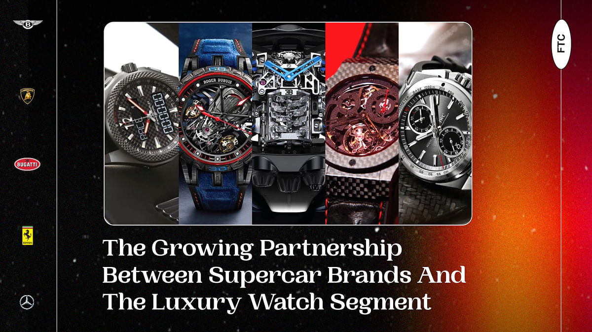 The Growing Partnership Between Supercar Brands And The Luxury Watch Segment